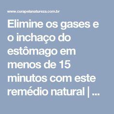 Elimine os gases e o inchaço do estômago em menos de 15 minutos com este remédio natural   Cura pela Natureza