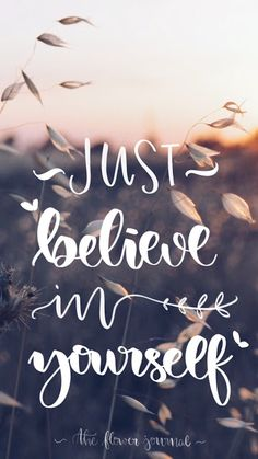 Descargable gratis: Just believe in yourself #quote #letteringquote