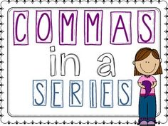 Commas in a SeriesThis fun anchor chart and sentence cards will help your students practice how placing commas in a series.  This set includes the graphics and tips for creating an interactive anchor chart and a set of 15 sentences cards. Detailed instructions are included to use these cards whole group with the Fan and Pick cooperative learning structure.