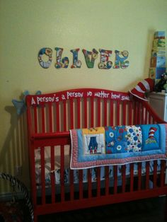 Dr. Seuss Nursery Crib. not only do i want a dr. suess theme nursery but i also love the name oliver! sign =)