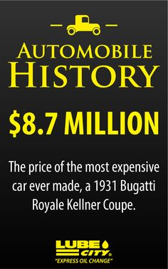 $ 8.7 Million is the price of the most expensive car ever made. the 1931 Bugatti Royale Kellner Coupe. http://www.lubecity.ca/
