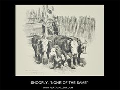 """Western Art by Shoofly, """"None of the Same"""""""
