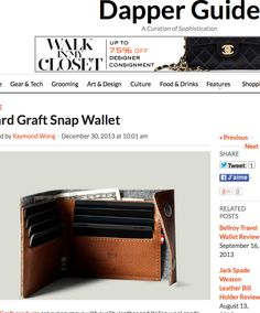 """""""The UK-based brand's latest cash holder, the Snap Wallet, straddles the line between """"rugged"""" and raw with careful attention to details such as the threaded stitching...""""  DAPPERGUIDE"""