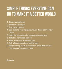 Simple Things Everyone Can Do To Make It A Better World