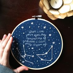 When I see your eyes they remind me of galaxies I can only dream of embroidery hoop A.K.