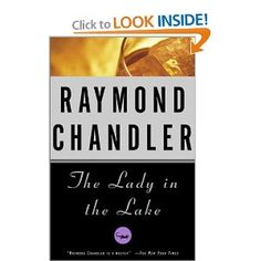 The Lady in the Lake - Raymond Chandler. Chandler is the master of the detective story, and this is another masterwork featuring detective Philip Marlowe.