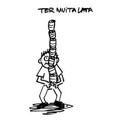 """""""Ter muita lata"""" - Ser descarado"""
