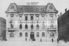 Caisse d'Épargne en 1900 à Bordeaux. Aujourd'hui Centre Jean Moulin.