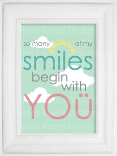 Printable Wall Art for Nursery or childrens room smiles begin with you customized. $6.00, via Etsy.