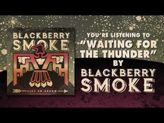 BLACKBERRY SMOKE - Waiting for the Thunder (Official Audio) - YouTube