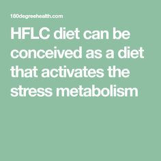 HFLC diet can be conceived as a diet that activates the stress metabolism
