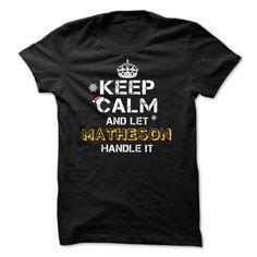 Keep calm and Let MATHESON Handle it TeeMaz - #sorority shirt #logo tee. LIMITED TIME PRICE => https://www.sunfrog.com/Names/Keep-calm-and-Let-MATHESON-Handle-it-TeeMaz-11554233-Guys.html?68278