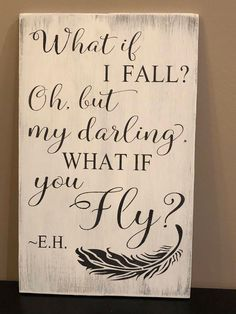 What if I fall oh but my darling what if you fly nursery decor inspirational signs wood signs pallet signs home decor Wood Pallet Signs, Wood Pallets, Wooden Signs, Diy Pallet, Pallet Ideas, Diy Signs, Wall Signs, Old Wood Projects, Wood Crafts