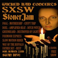 Wicked Bad Concerts SXSW Stoner Jam (Post-SXSW Event) | Sunday, March 22, 2015 | 4pm-12am | Swan Dive: 615 Red River St., Austin, TX 78701 | Live music showcase | Free with RSVP: http://www.eventbrite.com/e/wicked-bad-concerts-sxsw-stoner-jam-tickets-15793963169