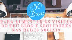 +50 Dicas Para Aumentar as Visitas do Teu Blog e Seguidores nas Redes Sociais -- A maioria das pessoas e marcas não usam as redes sociais para crescer, por isso, hoje partilho contigo dicas e ferramentas para melhorar a tua marca, negócio, e blog. -- www.amaesoueu.com -- #RedesSociais #Marketing #Blog #Blogger #AumentarVisitas
