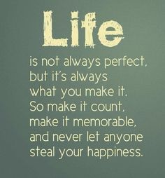 Life is not always perfect