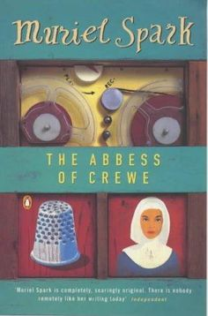 The Abbess of Crewe by Muriel Spark  11th March