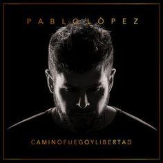 Pablo López Camino fuego y libertad