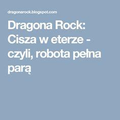 Dragona Rock: Cisza w eterze - czyli, robota pełna parą