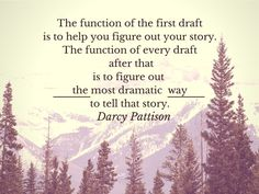 First drafts... and the importance of every edit thereafter. Darcy Pattison quote on writing