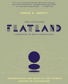 The Annotated Flatland: A Romance of Many Dimensions by Edwin A. Abbott (Text), Ian Stewart (Annotator)