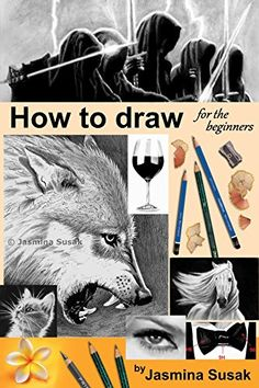 How to draw for the beginners: Step-by-Step Drawing Tutorials, Techniques, Sketching, Shading, Learn to Draw Animals, People, Realistic Drawings with Graphite Pencils, Pencil Sketch Guide, Draw Faces by Jasmina Susak http://www.amazon.com/dp/B012TYUUFO/ref=cm_sw_r_pi_dp_gglUvb1ZJ8RKJ