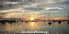 Quote by St. Teresa of Avila Deep Sea, Holy Spirit, Catholic, Father, Feminine, Wisdom, God, Quotes, Holy Ghost