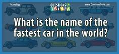Question – What Is The Name Of The Fastest Car In The World? Trivia Questions For Kids, Quizzes For Kids, Super Fast Cars, What's The Name, Trivia Games, Car In The World, Car Ins, Knowledge, Names
