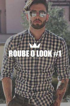 roube o look. moda masculina, estilo