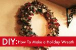 DIY: How To Make a Beautiful Holiday Wreath in 5 Easy Steps