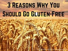 Ghostwriting Blog: How (& Why) to Go Gluten-Free (Part 1)