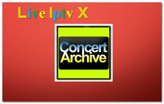 Kodi Concert Archive Music addon- Download Concert Archive Music addon For IPTV - XBMC - KODI   XBMCConcert Archive Music addon  Concert Archive Music addon  Download XBMC Concert Archive Music addon Video Tutorials For InstallXBMCRepositoriesXBMCAddonsXBMCM3U Link ForKODISoftware And OtherIPTV Software IPTVLinks.  Subscribe to Live Iptv X channel - YouTube  Visit to Live Iptv X channel - YouTube  How To Install :Step-By-Step  Video TutorialsFor Watch WorldwideVideos(Any Movies in HD) Live…