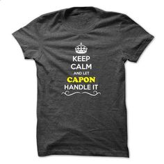Keep Calm and Let CAPON Handle it - #tshirt bemalen #hoodie creepypasta. ORDER NOW => https://www.sunfrog.com/LifeStyle/Keep-Calm-and-Let-CAPON-Handle-it.html?68278