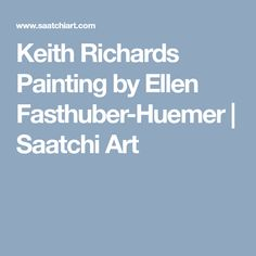Keith Richards Painting by Ellen Fasthuber-Huemer Keith Richards, Oil On Canvas, Saatchi Art, Original Paintings, Pictures, Photos, Grimm