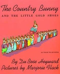 The Country Bunny and the Little Gold Shoes.