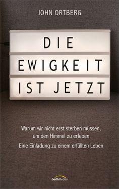 Die Ewigkeit ist jetzt eBook by John Ortberg - Rakuten Kobo Kobo, Christen, Apps, Products, Tuck Everlasting, Great Love, Heavens, App, Gadget