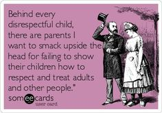 Funny ecards about stupid people kids 50 super Ideas Adult Children Quotes, Quotes For Kids, Me Quotes, Funny Quotes, Funny Memes, Disrespectful Kids, Bad Parenting Quotes, Respect Quotes, Ungrateful Quotes