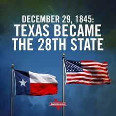 Texas became the 28th state.