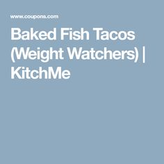Baked Fish Tacos (Weight Watchers) | KitchMe
