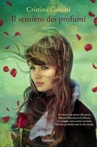 Leggere è magia: Anteprima: Il sentiero dei profumi di Cristina Cab...