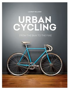 Urban Cycling delves into the cycling culture of the modern city, showcasing the many tribes and subcultures, and helping to find the cycle style that's right f