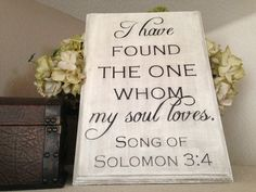Large I Have Found the One Whom My Soul Loves wood sign, Bible verse sign, anniversary gift, wedding gift, hand painted sign