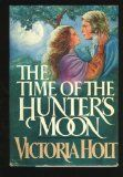 The Time of the Hunter's Moon - by Victoria Holt