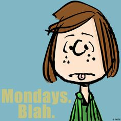"""Peppermint Patty says, """"Monday, Blah! Cartoon Character Pictures, Cartoon Characters, Peanuts Characters, Fictional Characters, Charlie Brown Christmas, Charlie Brown And Snoopy, Christmas Carol, Peanuts Cartoon, Peanuts Snoopy"""
