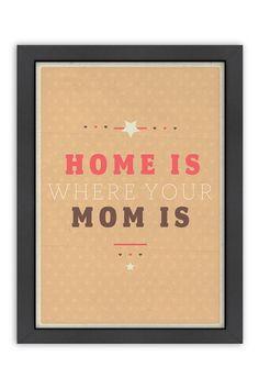 Home is Where Mom is Framed Wall Art on @HauteLook