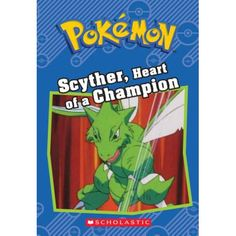 Scyther, Heart of a Champion (Pokmon Classic Chapter Book by Sheila Sweeny 1338175793 9781338175790 Type Pokemon, New Pokemon, Pokemon Sun, Kids Chapter Books, Roman Jeunesse, Brave, Quiz Names, Popular Pokemon, Sheila