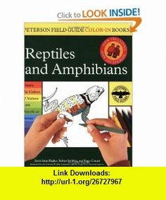 Reptiles and Amphibians (Peterson Field Guide Color-In ) (9780618307371) Sarah Anne Hughes, Roger Tory Peterson, Roger Conant, Robert C. Stebbins , ISBN-10: 0618307370  , ISBN-13: 978-0618307371 ,  , tutorials , pdf , ebook , torrent , downloads , rapidshare , filesonic , hotfile , megaupload , fileserve