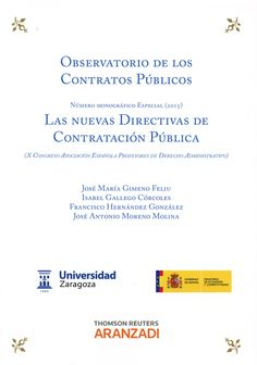 Las nuevas directivas de contratación pública : (ponencias sectoriales X Congreso Asociación Española Profesores de Derecho Administrativo).     Thomson Reuters Aranzadi, 2015
