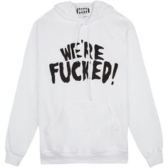 United Couture We're F*cked Hoodie ($109) ❤ liked on Polyvore featuring tops, hoodies, shirts, sweaters, sweatshirts, fleece lined shirt, sweatshirt hoodie, hoodie sweat shirt, hoodie shirt and fleece lined hoodie