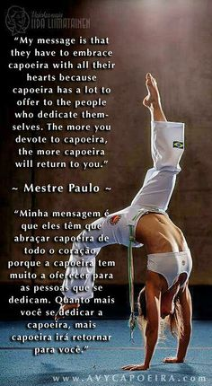 """""""My message is that they have to embrace capoeira with all their hearts because capoeira has a lto to offer to the people who dedicate themselves. The more you devote to capoeira, the more capoeira will return to you."""" ~Mestre Paulo #capoeira"""